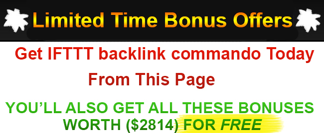 IFTTT backlink commando Bonus