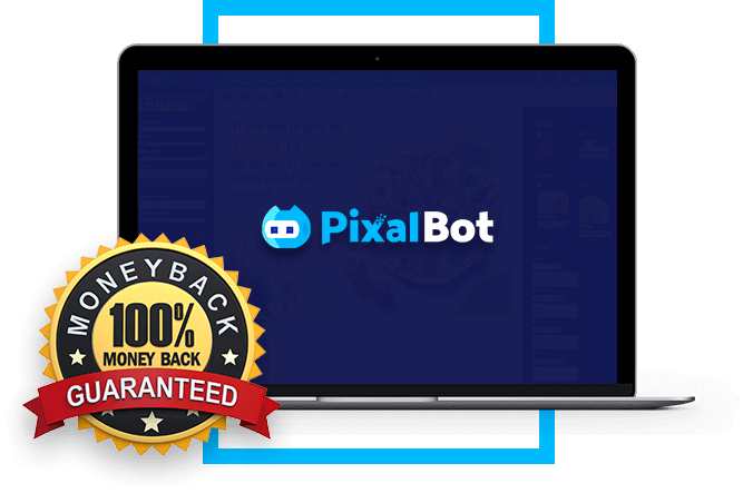 PixalBot money-back guarantee